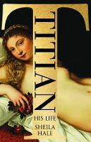 Titian: His Life (Hardback)