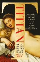 Titian: His Life and the Golden Age of Venice (Paperback)