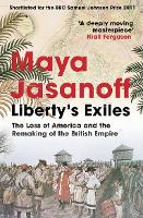Liberty's Exiles: The Loss of America and the Remaking of the British Empire. (Paperback)