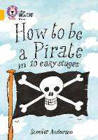 How to be a Pirate: Band 09/Gold - Collins Big Cat (Paperback)