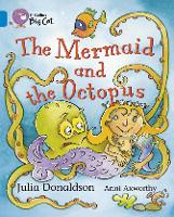 The Mermaid and the Octopus: Band 04/Blue - Collins Big Cat (Paperback)