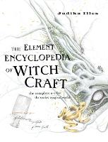 The Element Encyclopedia of Witchcraft: The Complete A-Z for the Entire Magical World (Hardback)