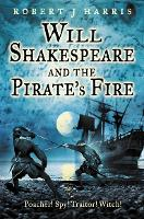 Will Shakespeare and the Pirate's Fire (Paperback)