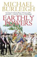 Earthly Powers: The Conflict Between Religion & Politics from the French Revolution to the Great War (Paperback)
