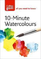 10-minute Watercolours: Techniques & Tips for Quick Watercolours (Paperback)