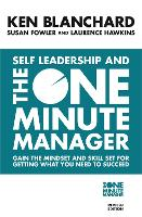 Self Leadership and the One Minute Manager: Discover the Magic of No Excuses! (Paperback)
