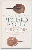 Survivors: The Animals and Plants That Time Has Left Behind (Hardback)