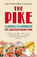 The Pike: Gabriele d'Annunzio, Poet, Seducer and Preacher of War (Paperback)