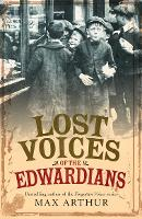 Lost Voices of the Edwardians: 1901-1910 in Their Own Words (Paperback)
