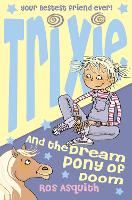 Trixie and the Dream Pony of Doom (Paperback)