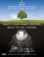 """""""Who Do You Think You Are?"""": Bk. 3: Trace Your Family History Back to the Tudors (Hardback)"""