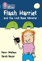 Flash Harriet and the Loch Ness Monster: Band 13/Topaz - Collins Big Cat (Paperback)