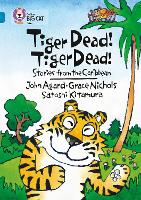Tiger Dead! Tiger Dead! Stories from the Caribbean: Band 13/Topaz - Collins Big Cat (Paperback)