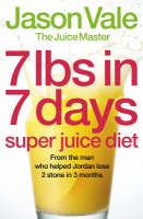 7lbs in 7 Days Super Juice Diet (Paperback)