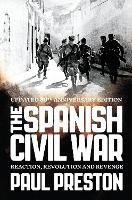 The Spanish Civil War: Reaction, Revolution and Revenge (Paperback)
