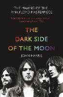 "The ""Dark Side of the Moon"": The Making of the ""Pink Floyd"" Masterpiece (Paperback)"