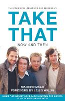 Take That - Now and Then: Inside the Biggest Comeback in British Pop History (Paperback)