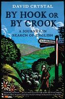 By Hook Or By Crook: A Journey in Search of English (Paperback)
