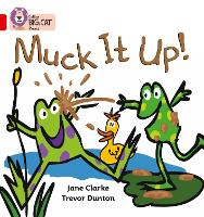 Muck it Up: Band 02a/Red a - Collins Big Cat Phonics (Paperback)