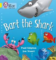 Bart the Shark: Band 03/Yellow - Collins Big Cat Phonics (Paperback)