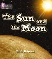 The Sun and the Moon: Band 03/Yellow - Collins Big Cat Phonics (Paperback)