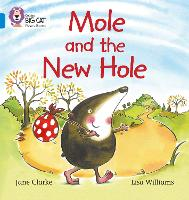 Mole and the New Hole: Band 04/Blue - Collins Big Cat Phonics (Paperback)
