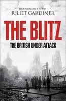 The Blitz: The British Under Attack (Hardback)