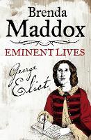 George Eliot: Novelist, Lover, Wife - Eminent Lives (Hardback)