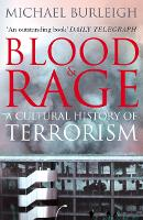 Blood and Rage: A Cultural History of Terrorism (Paperback)