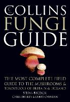 Collins Fungi Guide: The Most Complete Field Guide to the Mushrooms and Toadstools of Britain & Ireland (Hardback)