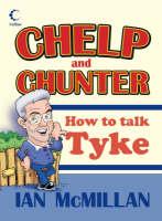 Collins Chelp and Chunter: How to Talk Tyke (Hardback)