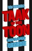 Taak of the Toon: How to Speak Geordie (Paperback)