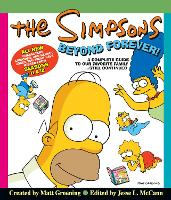 The Simpsons Beyond Forever!: A Complete Guide to Our Favorite Family ... Still Continued (Hardback)