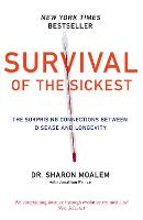 Survival of the Sickest: The Surprising Connections Between Disease and Longevity (Paperback)