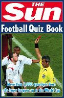 The Sun Football Quiz Book - The Sun Puzzle Books (Paperback)