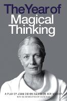 The Year of Magical Thinking: A Play by Joan Didion Based on Her Memoir (Paperback)