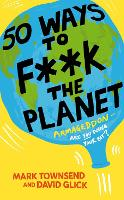 50 Ways to F**k the Planet (Paperback)