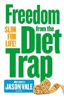 Freedom from the Diet Trap: Slim for Life (Paperback)