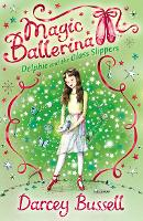 Delphie and the Glass Slippers - Magic Ballerina Book 4 (Paperback)