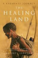 The Healing Land: A Kalahari Journey (Paperback)
