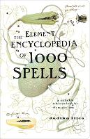 The Element Encyclopedia of 1000 Spells: A Concise Reference Book for the Magical Arts (Paperback)