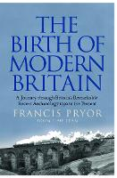 The Birth of Modern Britain: A Journey Through Britain's Remarkable Recent Archaeology (Paperback)