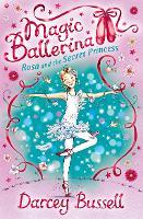 Rosa and the Secret Princess - Magic Ballerina Book 7 (Paperback)