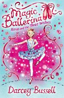Rosa and the Three Wishes - Magic Ballerina Book 12 (Paperback)