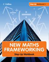 Step Up Workbook - New Maths Frameworking Bk. 2 (Paperback)