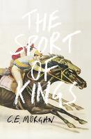 The Sport of Kings: Shortlisted for the Baileys Women's Prize for Fiction 2017 (Hardback)
