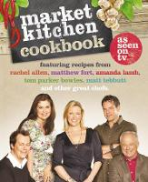 The Market Kitchen Cookbook (Hardback)