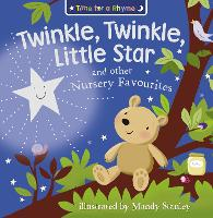 Twinkle, Twinkle, Little Star and Other Nursery Favourites - Time for a Rhyme (Paperback)