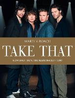 Take That: Now and Then (Hardback)