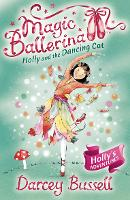 Holly and the Dancing Cat - Magic Ballerina Book 13 (Paperback)